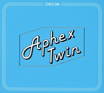 Cheetah - Aphex Twin