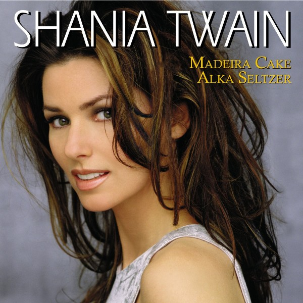 Come on Over by Shania Twain tastes like Madeira cake!