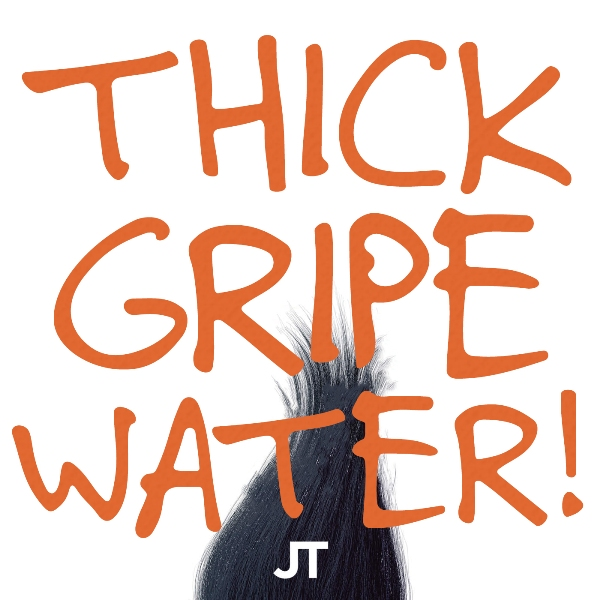 Can't Stop The Feeling by Justin Timberlake tastes like thick gripe water!