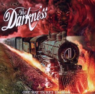 One Way Ticket to Hell and Back - The Darkness