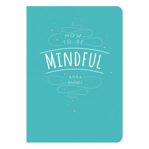 how-to-be-mindful
